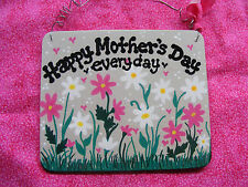 "MOM SIGN: ""HAPPY MOTHER'S DAY...EVERYDAY"" :5x6"" ~YOUR MESSAGE ADDED ON BACK"