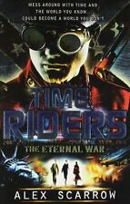 TimeRiders: The Eternal War (Book 4),Alex Scarrow