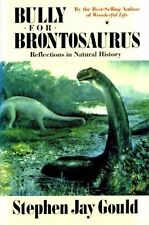 Bully for Brontosaurus,Stephen Jay Gould