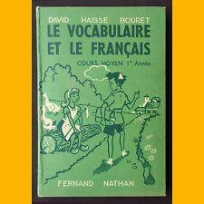 LE VOCABULAIRE ET LE FRANÇAIS Cours Moyen 1ère année David Haisse Bouret 1958