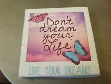 Don't Dream Your Life Live Your Dreams Butterfly Sign Inspirational Quote Decor