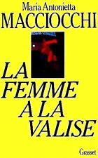 La Femme à la valise:voyage intellectuel d'une femme en Europe***M.A.Macciocchi