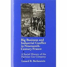 Big Business and Industrial Conflict in Nineteenth-century France: A Social Hist
