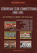 European Club Competitions 1960-1961 - UEFA Complete Statistics Football book