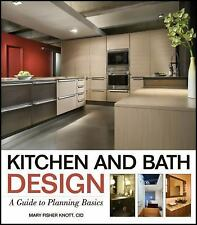 Kitchen and Bath Design: A Guide to Planning Basics, , Fisher Knott, Good, 1994-