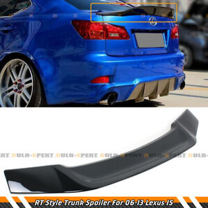 FOR 2006-2013 LEXUS IS250 IS350 ISF RT STYLE GLOSSY BLACK TRUNK SPOILER DUCKBILL