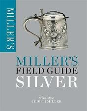Miller's Field Guide Silver by Judith Miller BRAND NEW BOOK  (Paperback, 2015)