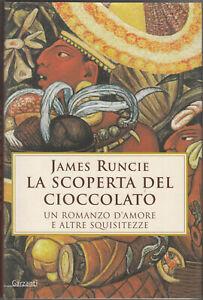 La scoperta del cioccolato di Runcie, James ed. Garzanti