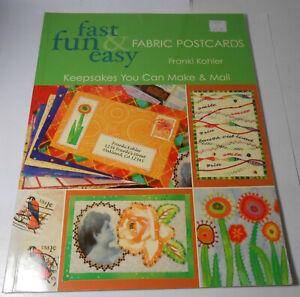 Fast Fun Easy Fabric Postcards Scrapbooking Craft Pattern Book Franki Kohler