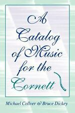Publications of the Early Music Institute: A Catalog of Music for the Cornett...