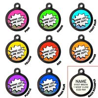 Who Let Me Out Pet ID Tags Funny Personalised Dog Name Tags Disc Engraved Free