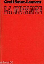 La mutante / Cécil SAINT LAURENT / Académie française / Aventure / 1 ère Edition