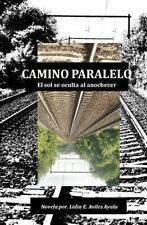 Camino Paralelo : El Sol se oculta al Anochecer by Lidia Aviles (2011,...