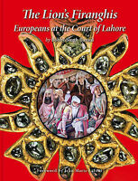 The Lion's Firanghis: Europeans at the Court of Lahore by Bobby Singh Bansal (Ha