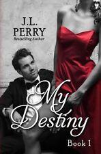 NEW My Destiny (Destiny Series) (Volume 1) by J L Perry