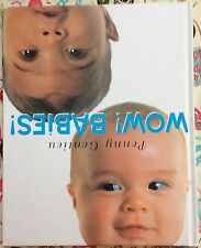 Wow! Babies! by Penny Gentieu c1997 VGC HARDCOVER