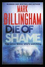 Mark Billingham - Die of Shame; SIGNED & DATED 1st/1st
