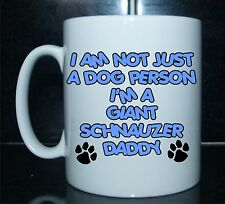 Not Just A Dog Person I'M A Giant Schnauzer Daddy Printed Mug - Gift Present
