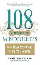 108 METAPHORS FOR MINDFULNESS - KOZAK, ARNIE, PH.D. - NEW PAPERBACK BOOK