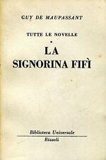 Guy De Maupassant = TUTTE LE NOVELLE LA SIGNORINA FIFì BUR 373-374