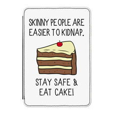 """Skinny People Are Easier To Kidnap Eat Cake Case Cover for Kindle 6"""" E-reader"""