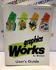 graphics WORKS for Windows. User's Guide. MICROGRAFX PAPERBACK BOOKS USED