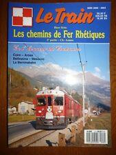 Magazine / Revue LE TRAIN Hors Série les chemins de fer rhétiques 2eme partie