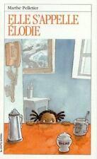 Elle S'Appelle Elodie (Roman Jeunesse, 107) (French Edition)