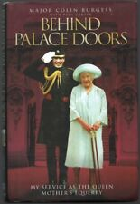 Behind Palace Doors : My Service as the Queen Mother's Equerry by Paul...