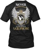 Man With A Saxophone - Never Underestimate The Power Hanes Tagless Tee T-Shirt