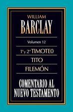 Comentario al N.T. Vol. 12 - 1a y 2a Timoteo, Tito, Filemon