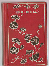 The Golden Cap - Legend Of Fostedina & Adgillus by Rev J De Liefge  ILLUS c1900