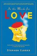 NEW In the Merde for Love by Stephen Clarke