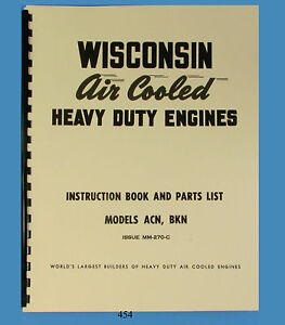 Wisconsin Model ACN & BKN Engine Repair and Parts List  Manual   *454