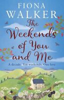 The Weekends of You and Me, Walker, Fiona, New, Book