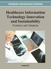Healthcare Information Technology Innovation and Sustainability : Frontiers...
