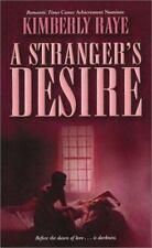 A Stranger's Desire Raye, Kimberly Mass Market Paperback