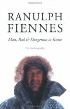 Mad, Bad and Dangerous to Know,Ranulph Fiennes