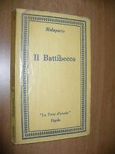 CURZIO MALAPARTE IL BATTIBECCO INNI SATIRE EPIGRAMMI FOGOLA EDIT. 1a EDIZ. 1982