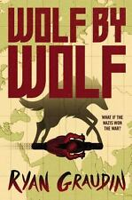 Wolf by Wolf: One girl?s mission to win a race and kill Hitler: By Graudin, Ryan