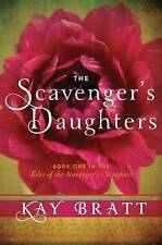 The Scavengers Daughters (Tales of the Scavengers Daughters), Bratt, Kay, Used;