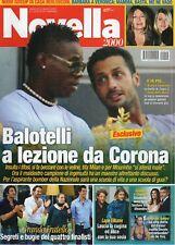 Novella 2010 10.MARIO BALOTELLI-FABRIZIO CORONA,BIANCA GUACCERO,LAPO ELKANN