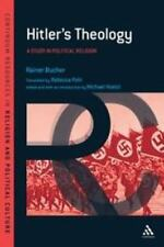 Hitler's Theology: A Study in Political Religion [Continuum Resources in Religio