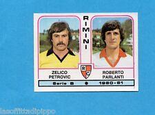 PANINI CALCIATORI 1980/81-Figurina n.473- PETROVIC+PARLANTI - RIMINI -Rec