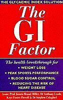 The GI Factor: The Glycaemic Index Solution, Jennie Brand Miller, Professor & Le