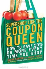 Supershop like the Coupon Queen: How to Save 50% o