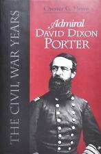 Admiral David Dixon Porter : The Civil War Years by Chester G. Hearn (1996, Hard