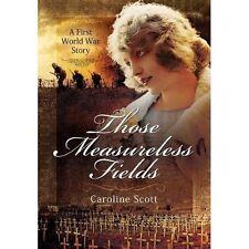Those Measureless Fields: A First World War Story by Caroline Scott...