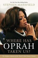 Where Has Oprah Taken Us?: The Religious Influence of the World's Most Famous