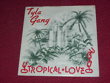 "Tyla Gang – Tropical Love  1978  Beserkley   7""   EX+"